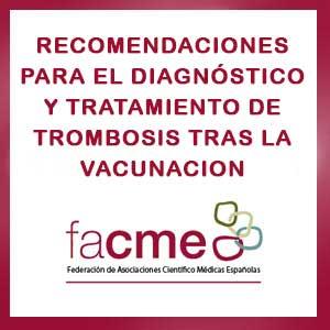 RECOMENDACIONES FACME PARA EL DIAGNÓSTICO Y TRATAMIENTO DE EVENTOS TROMBOTICOS TRAS LA VACUNACION FRENTE A COVID-19