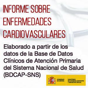 Informe sobre Enfermedades Cardiovasculares del Ministerio de Sanidad, Consumo y Bienestar Social del Gobierno de España