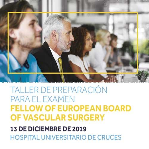 Taller de preparación para el examen fellow of european board of vascular surgery