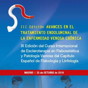 III Curso Avances en el tratamiento endoluminal de la enfermedad venosa crónica – IX Curso de Escleroterapia en Fleboestética y Patología Venosa del CEFyL. Hospital Central de la Cruz Roja de Madrid. 25 de octubre de 2019
