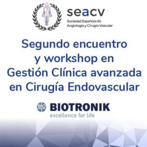 Segundo encuentro y workshop en Gestión Clínica avanzada en Cirugía Endovascular
